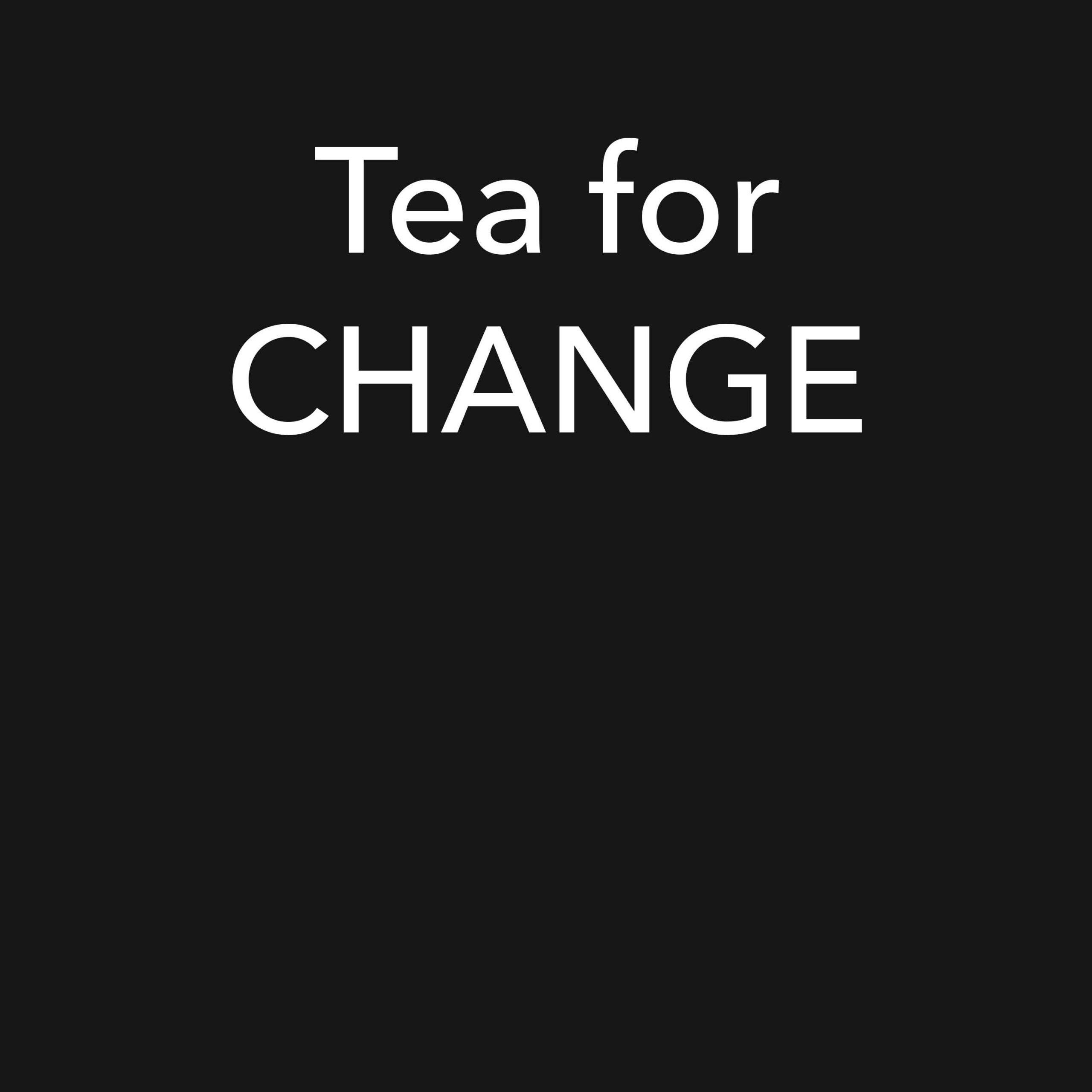 Tea for Change
